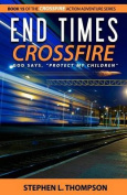 End Times Crossfire