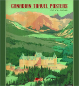 Canadian Travel Posters 2017 Wall Calendar