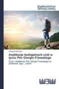 Implikacje Teologalnych Cnot W Yciu Pier Giorgio Frassatiego [POL]