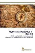 Mythos Militarismus ? Band II [GER]