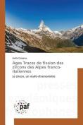 Ages Traces de Fission Des Zircons Des Alpes Franco-Italiennes [FRE]