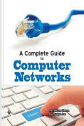 A Complete Guide to Computer Networks