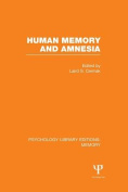 Human Memory and Amnesia (Psychology Library Editions