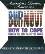 American Dream, American Burnout