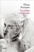 La Amiga Estupenda (DOS Amigas 1) / My Brilliant Friend [Spanish]