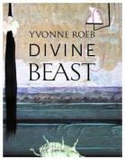 Yvonne Roeb: Divine Beast [GER]