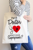 I'm A Doctor What's Your Superpower Tote Bag in Natural Colour