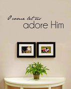 O Come Let Us Adore Him Vinyl Wall Decals Quotes Sayings Words Art Decor Lettering Vinyl Wall Art Inspirational Uplifting