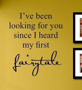 I've Been Looking for You Since I Heard My First Fairytale Vinyl Wall Decals Quotes Sayings Words Art Decor Lettering Vinyl Wall Art Inspirational Uplifting