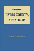A History of Lewis County, West Virginia