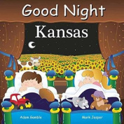 Good Night Kansas (Good Night Our World) [Board book]