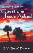 A Layman's Look at Questions Jesus Asked