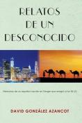 Relatos de Un Desconocido [Spanish]