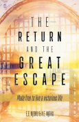 The Return and the Great Escape