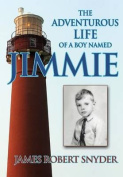 The Adventurous Life of a Boy Named Jimmie