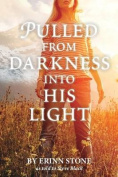 Pulled from Darkness Into His Light