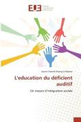 Leducation Du Deficient Auditif [FRE]