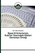Basel III Kriterlerinin Kobi'ler Uzerindeki Etkileri Osmaniye Orne I [TUR]
