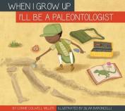 I'll Be a Paleontologist