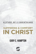 Suffering & Comfort in Christ  : A Study of 2 Corinthians