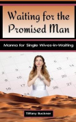 Waiting for the Promised Man
