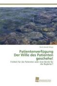 Patientenverfugung Der Wille Des Patienten Geschehe! [GER]