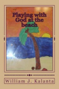 Playing with God at the Beach