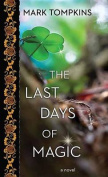 The Last Days of Magic [Large Print]