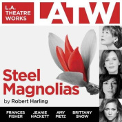 Steel Magnolias [Audio]