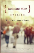 Delicate Men: Stories