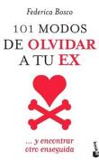 101 Modos de Olvidar a Tu Ex / 101 Ways to Forget Your Ex [Spanish]