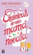 Cronicas de Una Mama Novata / Chronicles of a New Mom [Spanish]
