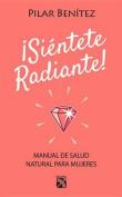 Sientete Radiante! / Feel Radiant! [Spanish]
