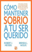 Como Mantener a Tu Ser Querido Sobrio / How to Keep Your Loved One Sober [Spanish]