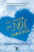 Oracion Que Dios Contesta, La / The Prayer That God Answers [Spanish]