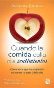 Cuando La Comida Calla MIS Sentimientos / When Food Crashes My Feelings [Spanish]