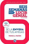 Seis Semanas Para Lucir Genial / Six Weeks to Omg [Spanish]