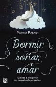 Dormir, Sonar, Amar / Sleep, Dream, Love [Spanish]