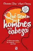Que Tienen Los Hombres En La Cabeza? / Wtf Are Men Thinking? [Spanish]