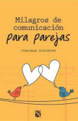 Milagros de Comunicacion Para Parejas / Communication Miracles for Couples [Spanish]