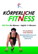 Korperliche Fitness 5BX-Plan fur Manner, Taglich 11 Minuten [GER]