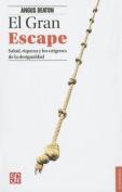 El Gran Escape. Salud, Riqueza y El Origen de La Desigualdad  [Spanish]
