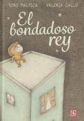 El Bondadoso Rey  [Spanish]
