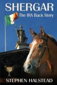 Shergar the IRA Backstory