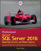 Professional Microsoft SQL Server 2016 Reporting Services and Mobile Reports
