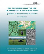 Eac Guidelines for the Use of Geophysics in Archaeology