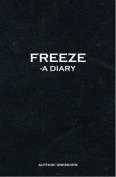 Freeze: A Diary