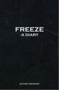 Freeze: A Diary