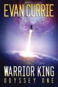 Warrior King (Odyssey One)