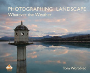 Photographing Landscape Whatever the Weather
